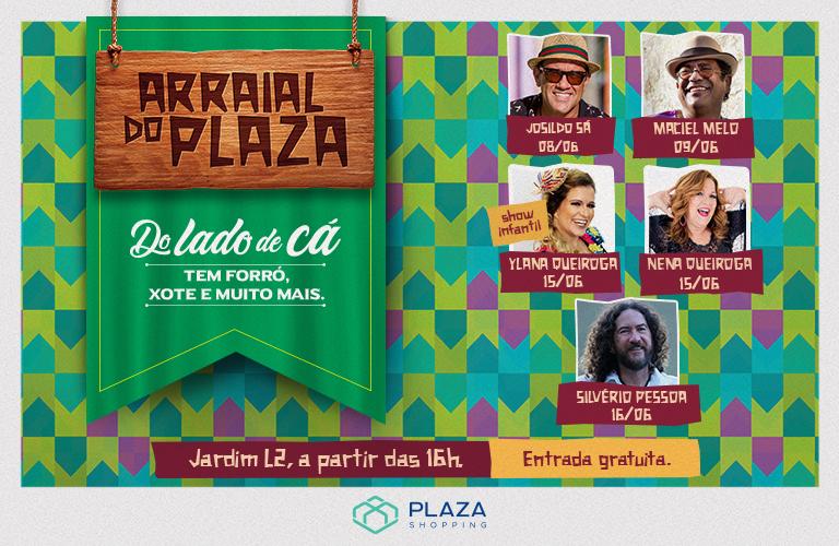 O melhor do São João no Arraial do Plaza. Entrada gratuita!
