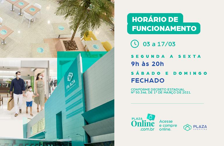 Horário de funcionamento do Plaza Shopping - 03 a 17/03