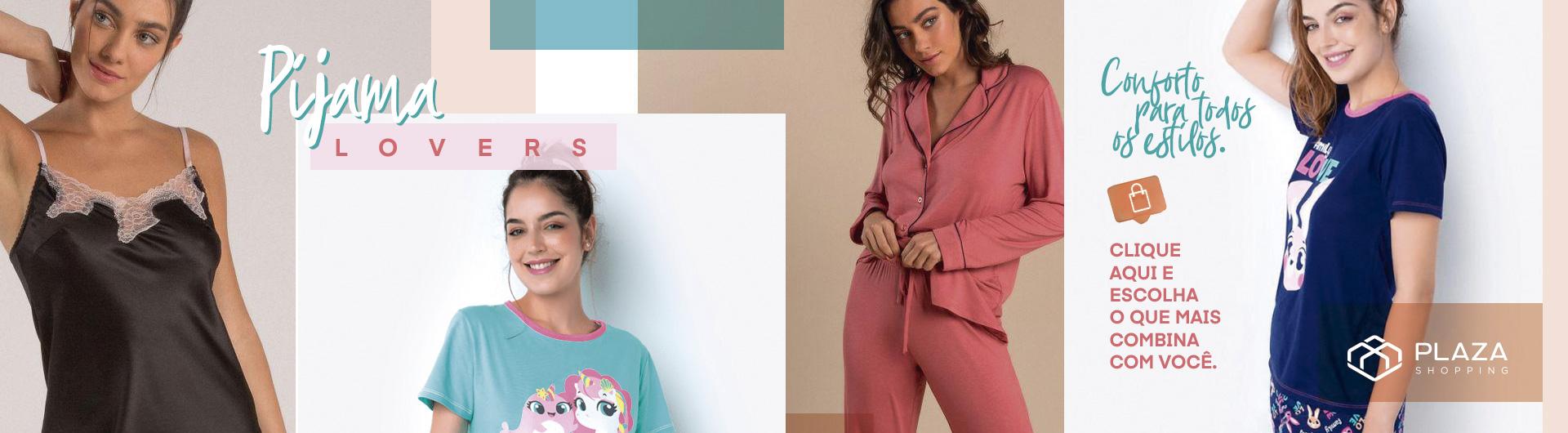 Pijama Lovers, conforto para todos os estilos!