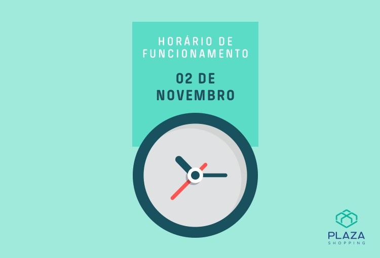 Horário de funcionamento - 02 de novembro