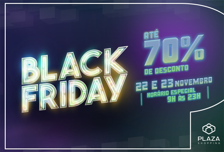Black Friday - 22 e 23/11 - até 70% de desconto