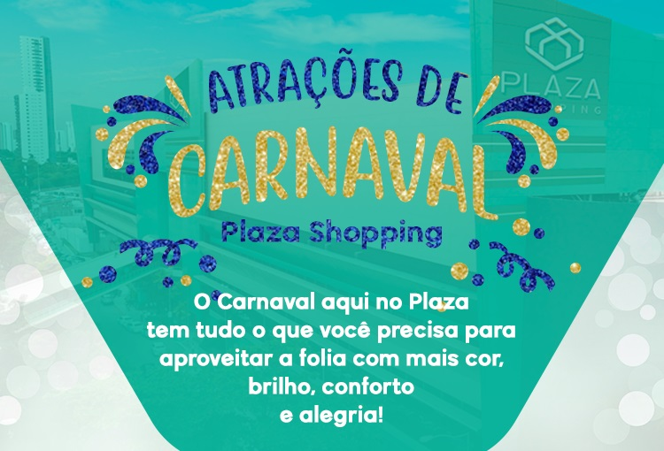 Plaza é o shopping do Carnaval