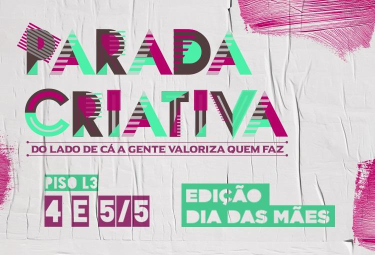 Parada Criativa terá edição especial para o Dia das Mães