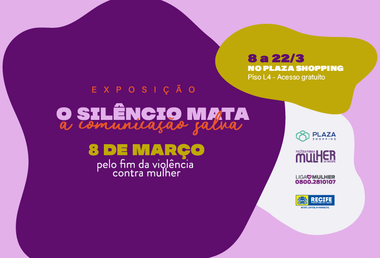 """Dia da Mulher: Plaza recebe exposição """"O silêncio mata, a comunicação salva"""""""