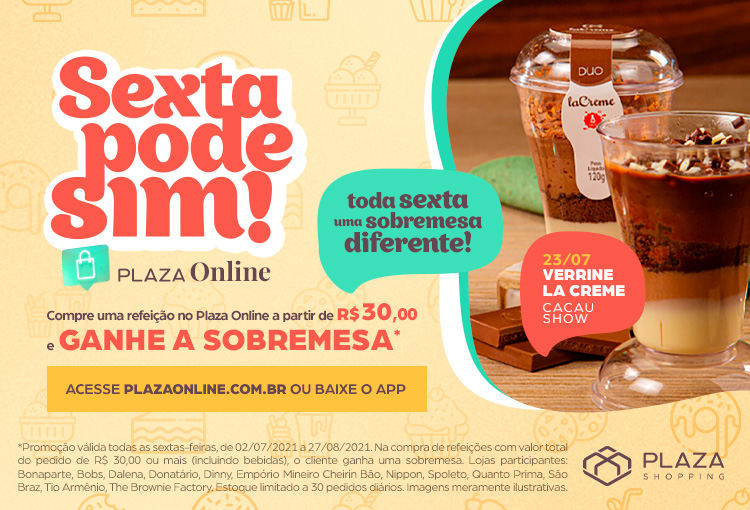 """""""Sexta pode Sim"""" oferece sobremesa grátis nas refeições pedidas pelo Plaza Online."""