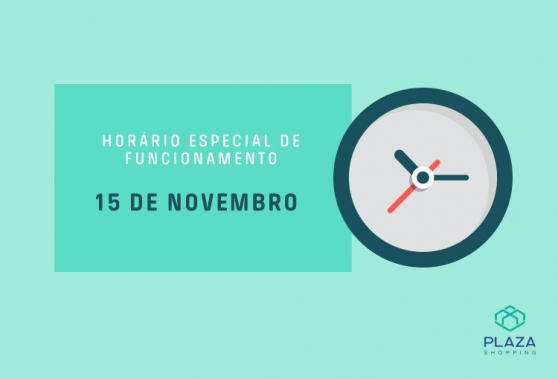 Horário de funcionamento - 15 de novembro