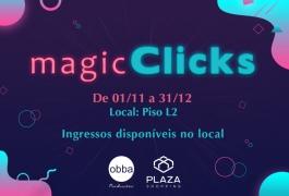Magic Clicks - Cenários interativos - de 01/11 a 31/12